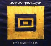 Robin Trower Coming Closer To The Day
