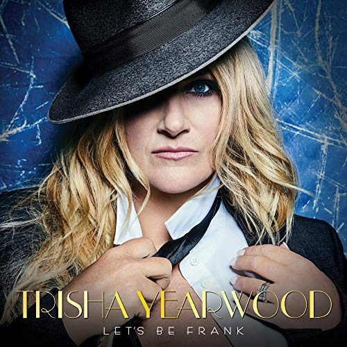 Trisha Yearwood Let's Be Frank