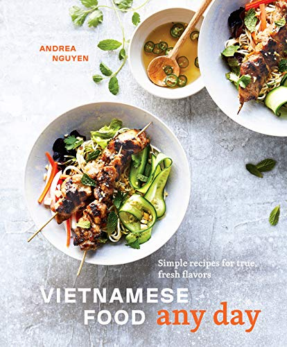 Andrea Nguyen Vietnamese Food Any Day Simple Recipes For True Fresh Flavors