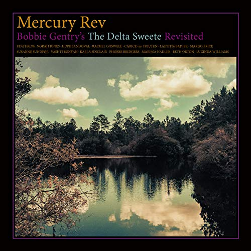 Mercury Rev Bobbie Gentry's The Delta Sweete Revisited
