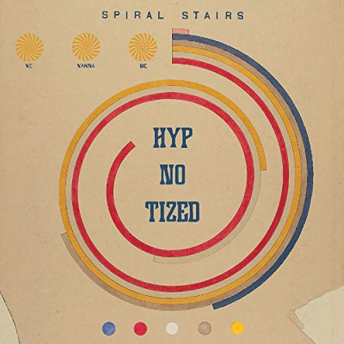 spiral-stairs-we-wanna-be-hyp-no-tized-w-dl