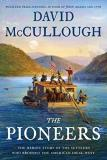 David Mccullough The Pioneers The Heroic Story Of The Settlers Who Brought The American Ideal West