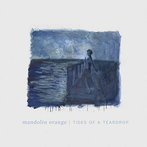 Mandolin Orange/Tides of a Teardrop@Download Card Included