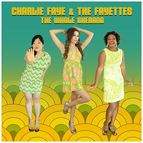 Charlie & The Fayettes Faye The Whole Shebang .