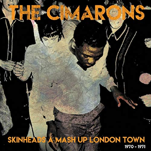 Cimarons Skinheads A Mash Up London Tow