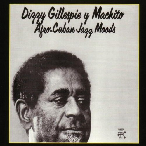 dizzy-gillespie-machito-afro-cuban-jazz-moods