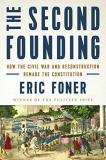Eric Foner The Second Founding How The Civil War And Reconstruction Remade The C