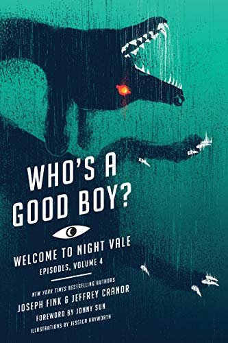 Joseph Fink Who's A Good Boy? Welcome To Night Vale Episodes Vol. 4