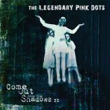 Legendary Pink Dots Come Out From The Shadows Ii