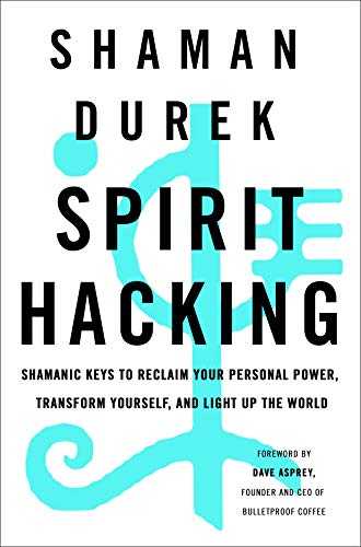 shaman-durek-spirit-hacking-shamanic-keys-to-reclaim-your-personal-power-tra