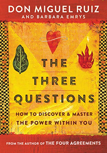don-miguel-ruiz-the-three-questions-how-to-discover-and-master-the-power-within-you