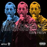 Adam Sandler 100% Fresh Explicit Version
