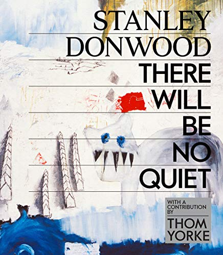 Stanley Donwood Stanley Donwood There Will Be No Quiet