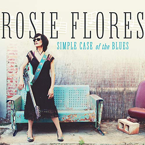 Rosie Flores Simple Case Of The Blues