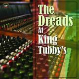 The Dreads At King Tubby's The Dreads At King Tubby's