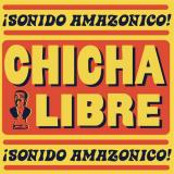 Chicha Libre ¡sonido Amazonico! 2xlp W Etched D Side Amped Non Exclusive