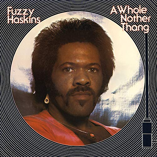 Fuzzy Haskins A Whole Nother Thang Uk Eu Rsd 2019 Limited To 1000 Lp
