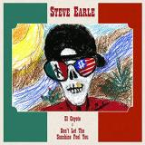 Steve Earle El Coyote Don't Let The Sunshine Fool You Rsd 2019 Ltd. To 1400