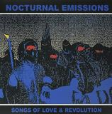 Nocturnal Emissions Songs Of Love & Revolution