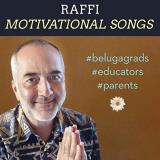 Raffi Motivational Songs