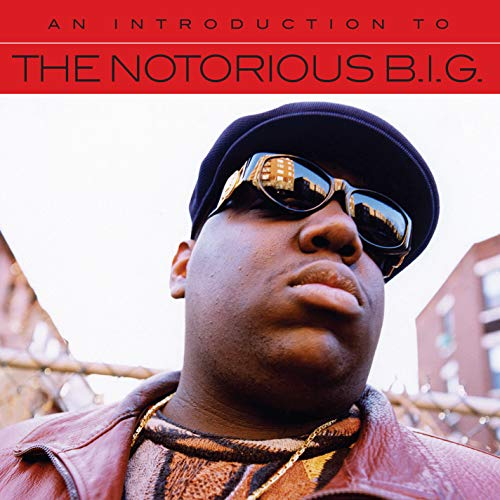 The Notorious B.I.G. An Introduction To