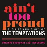 Ain't Too Proud The Life & Times Of The Temptations Original Broadway Cast Recording 2 Lp