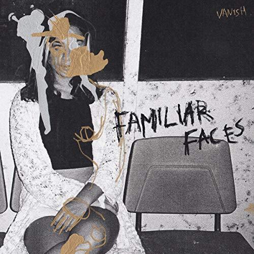 Vanish/Familiar Faces