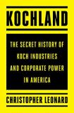 Christopher Leonard Kochland The Secret History Of Koch Industries And Corporate Power In America