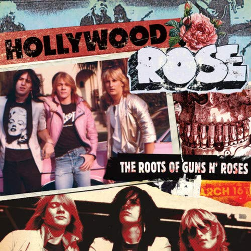 Hollywood Rose Roots Of Guns N' Roses .