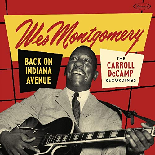 Wes Montgomery Back On Indiana Avenue The Carroll Decamp Recordings 2 CD