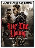 We Die Young Van Damme DVD R