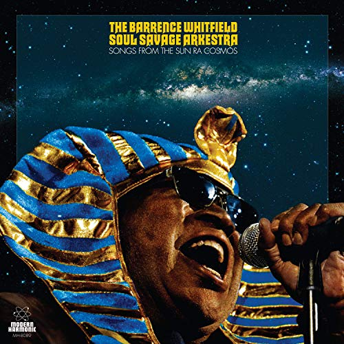 The Barrence Whitfield Soul Savage Arkestra Songs From The Sun Ra Cosmos