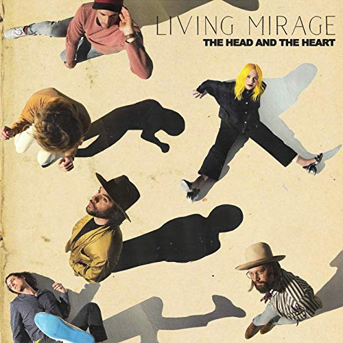 The Head & The Heart Living Mirage