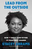 Stacey Abrams Lead From The Outside How To Build Your Future And Make Real Change