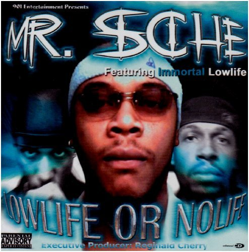 Mr. Sche Lowlife Or Nolife Explicit Version