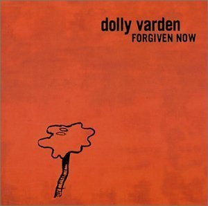 dolly-varden-forgiven-now