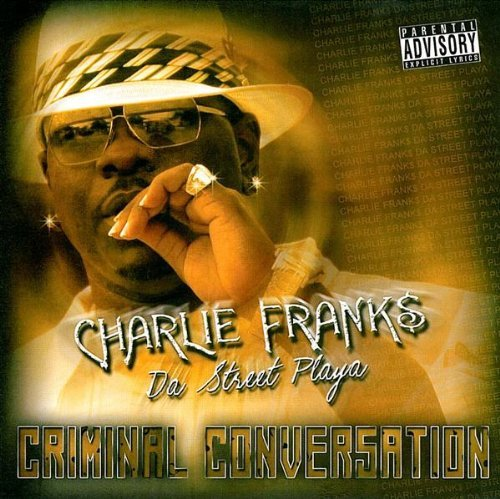 Charlie Franks Criminal Conversations Explicit Version