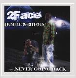 2face Never Going Back