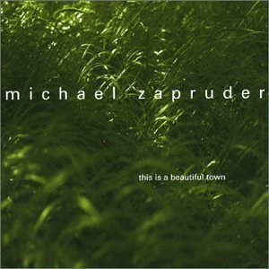Zapruder Michael This Is A Beautiful Town