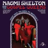 Naomi & The Gospel Que Shelton What Have You Done My Brother?