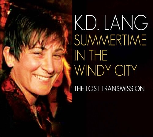 K.D. Lang Summer Time In The Windy City
