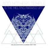 Acid Mothers Temple & The Melting Paraiso U.F.O. Hallelujah Mystic Garden Part Two Lp