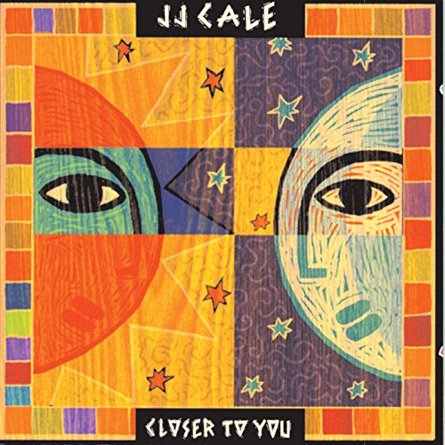 J.J. Cale Closer To You