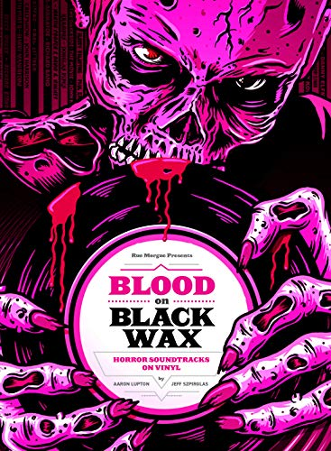 Aaron Lupton & Jeff Szpirglas Blood On Black Wax Horror Sou Amped Non Exclusive