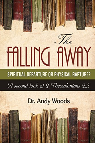 andy-woods-the-falling-away-spiritual-departure-of-physical-rapture-a-secon