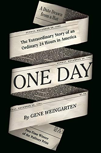 gene-weingarten-one-day-the-extraordinary-story-of-an-ordinary-24-hours-i