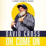 David Cross Oh Come On