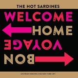 Hot Sardines Welcome Home Bon Voyage