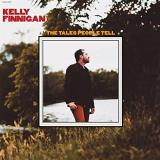 Kelly Finnigan The Tales People Tell (red Vinyl) Red Vinyl