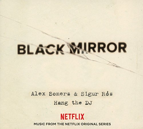 Black Mirror Hang The Dj Soundtrack Alex Somers & Sigur Rós Lp